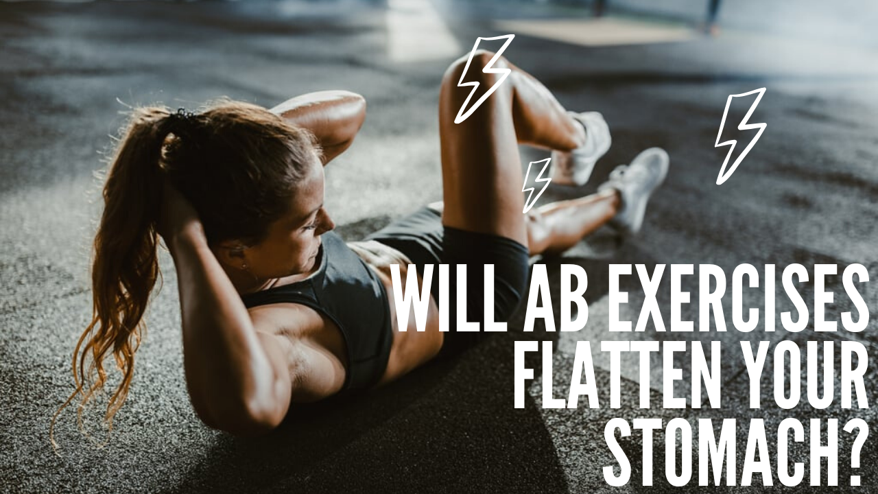 Will Ab Exercises Flatten Your Stomach